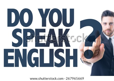Business man pointing the text: Do You Speak English? - stock photo
