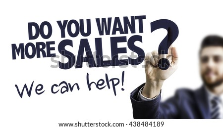 Business Man Pointing the Text: Do You Want More Sales? We Can Help! - stock photo