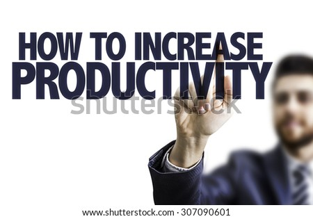 Business man pointing the text: How To Increase Productivity - stock photo