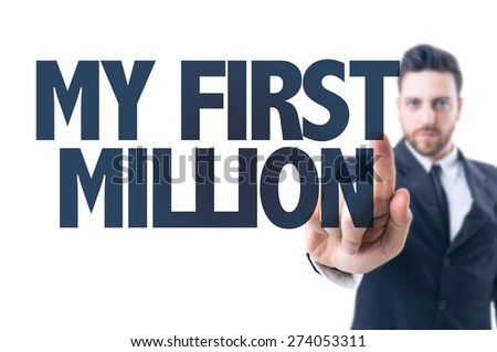 Business man pointing the text: My First Million - stock photo