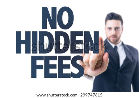 Business man pointing the text: No Hidden Fees - stock photo