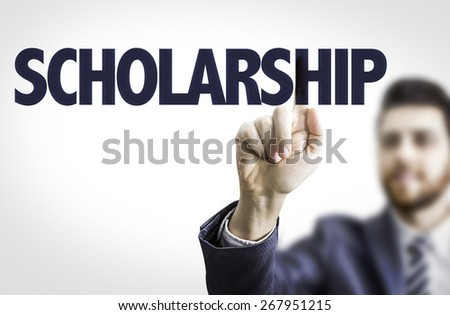 Business man pointing the text: Scholarship - stock photo