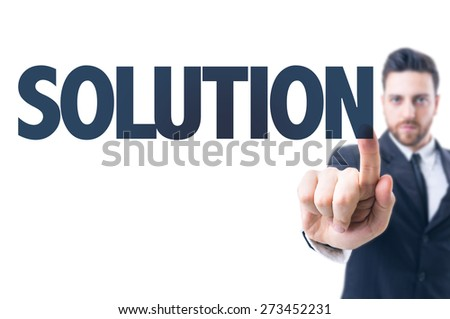 Business man pointing the text: Solution - stock photo