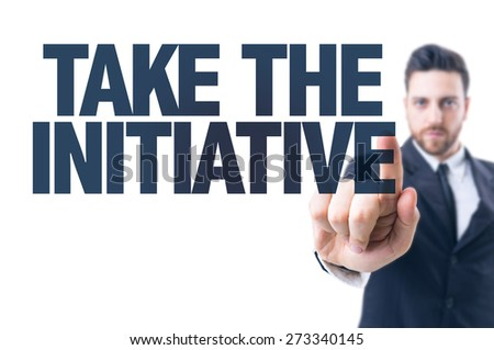 Business man pointing the text: Take the Initiative - stock photo