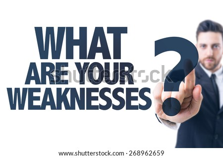 Business man pointing the text: What Are Your Weaknesses? - stock photo