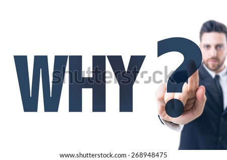 Business man pointing the text: Why? - stock photo