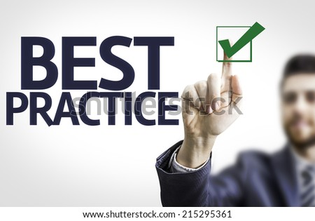 Business man pointing to transparent board with text: Best Practice  - stock photo