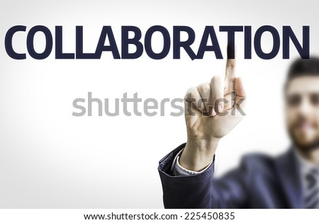 Business man pointing to transparent board with text: Collaboration - stock photo