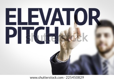 Business man pointing to transparent board with text: Elevator Pitch - stock photo