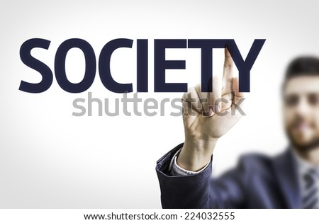 Business man pointing to transparent board with text: Society - stock photo