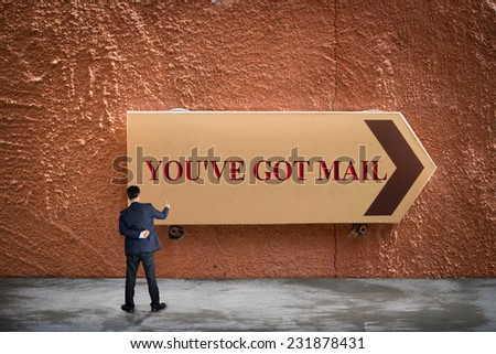 Business man pointing YOU'VE GOT MAIL concept  - stock photo