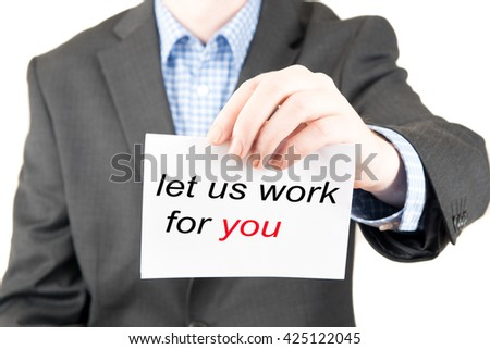 business man sign let us work for you