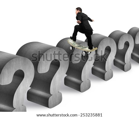 Business man skating on money skateboard across concrete question mark with white background