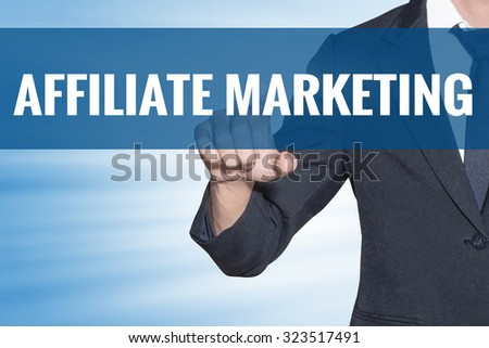 Business man touching Affiliate Marketing word on blue virtual screen - stock photo