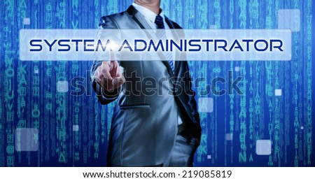 Business man with digital background pressing on button system administrator - stock photo