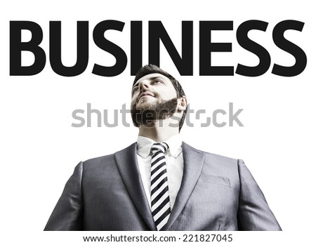 Business man with the text Business in a concept image - stock photo