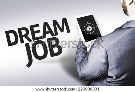 Business man with the text Dream Job in a concept image - stock photo