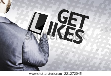 Business man with the text Get Likes in a concept image - stock photo
