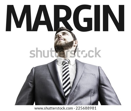Business man with the text Margin in a concept image - stock photo