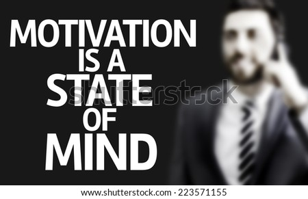 Business man with the text Motivation Is A State of Mind in a concept image - stock photo