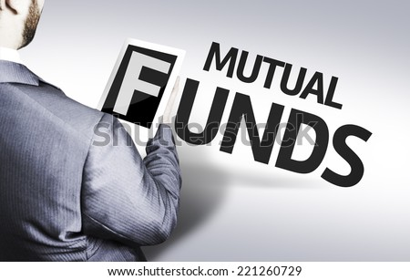 Business man with the text Mutual Funds in a concept image - stock photo