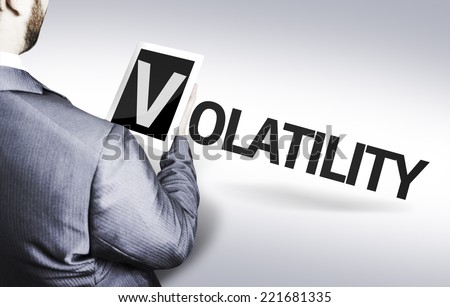 Business man with the text Volatility in a concept image - stock photo
