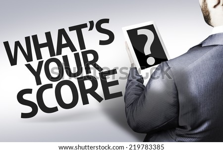 Business man with the text What's your Score? in a concept image - stock photo
