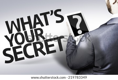 Business man with the text What's your Secret? in a concept image - stock photo