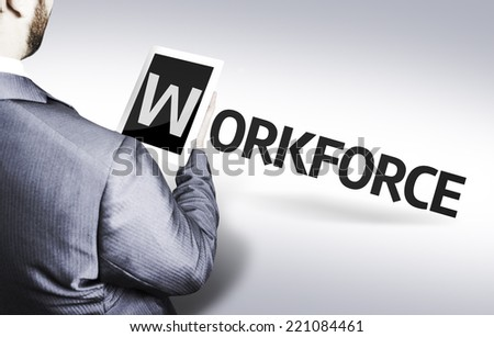 Business man with the text Workforce in a concept image - stock photo