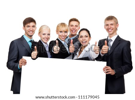 Business people group holding a blank white card board, signboard, show thumb up gesture empty bill board, young businesspeople standing together happy smile, portrait Isolated over white background