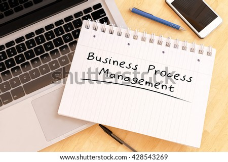 Business Process Management - handwritten text in a notebook on a desk - 3d render illustration. - stock photo