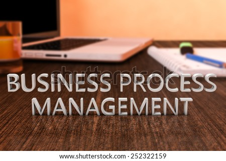 Business Process Management - letters on wooden desk with laptop computer and a notebook. 3d render illustration. - stock photo