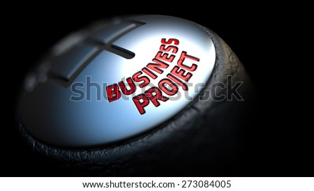 Business Project. Gear Shift with Red Text on Black Background. Selective Focus. 3D Render. - stock photo