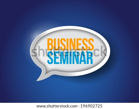 business seminar bubble sign message illustration design over a blue background