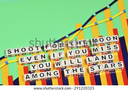 Business Term with Climbing Chart / Graph - Shoot For The Moon Even If You Miss You Will Land Among The Stars - stock photo
