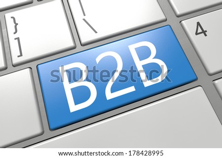 Business to Business - keyboard 3d render illustration with word on blue key - stock photo