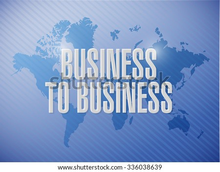 business to business world map sign concept illustration design graphic - stock photo