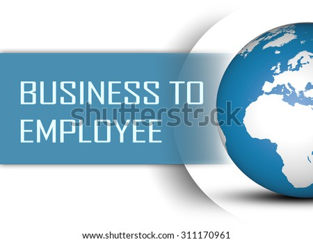Business to Employee concept with globe on white background