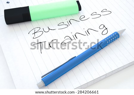 Business Training - handwritten text in a notebook on a desk - 3d render illustration. - stock photo