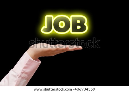 Business woman hand cupped holding the word JOB with yellow neon light - stock photo