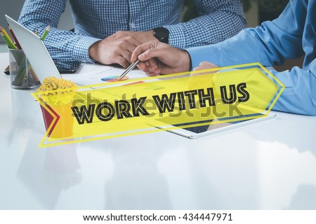 BUSINESS WORKING OFFICE Work With Us TEAMWORK BRAINSTORMING CONCEPT - stock photo