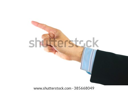 Businessman hand showing gesture pointing something on white background. - stock photo
