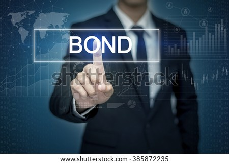 Businessman hand touching BOND  button on virtual screen