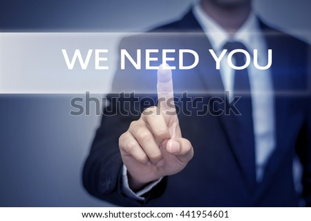 Businessman hand touching WE NEED YOU button on virtual screen