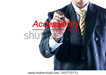 Businessman hand writing Accessibilty on a transparent wipe board.