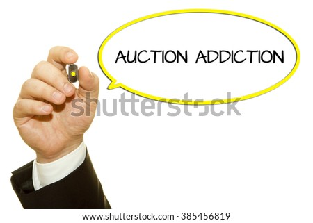 Businessman hand writing Auction Addiction isolated on white. - stock photo