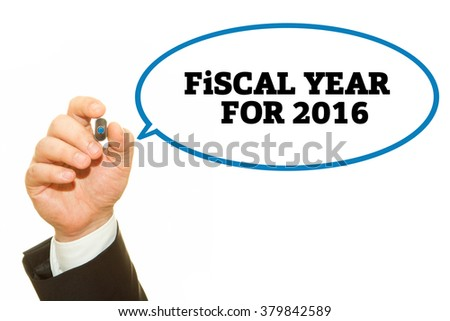 Businessman hand writing Fiscal Year For 2016 on a transparent wipe board. Financial concept.