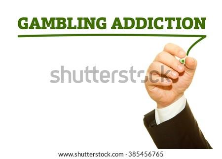 Businessman hand writing Gambling Addiction isolated on white. - stock photo