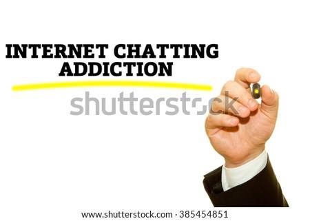 Businessman hand writing Internet Chatting Addiction isolated on white. - stock photo