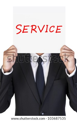 Businessman holding paper written service in his hand